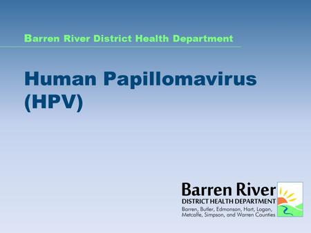 B arren River District Health Department Human Papillomavirus (HPV)