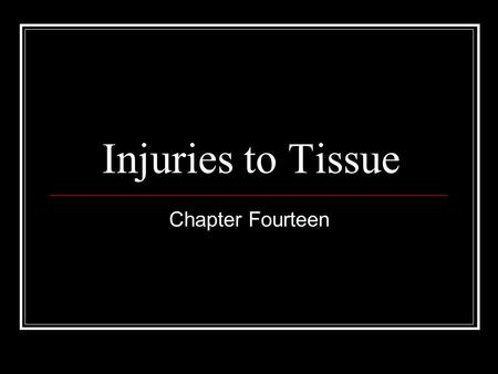 Injuries to Tissue Chapter Fourteen. Abrasions An open wound in which the layer of outer skin has been scraped off, sometimes from road or rug burn.