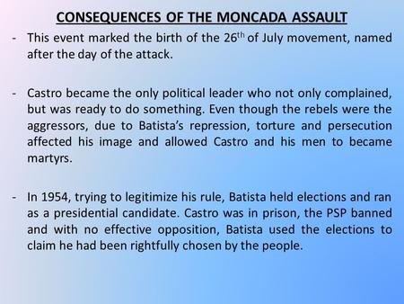 CONSEQUENCES OF THE MONCADA ASSAULT