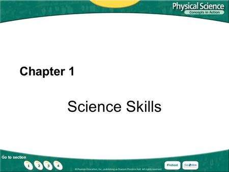 Go to section Chapter 1 Science Skills. Go to section Section 1.1 What is Science?