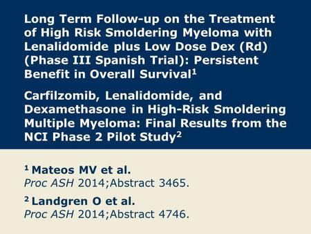 Long Term Follow-up on the Treatment of High Risk Smoldering Myeloma with Lenalidomide plus Low Dose Dex (Rd) (Phase III Spanish Trial): Persistent Benefit.