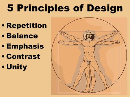 5 Principles of Design Repetition Balance Emphasis Contrast Unity.