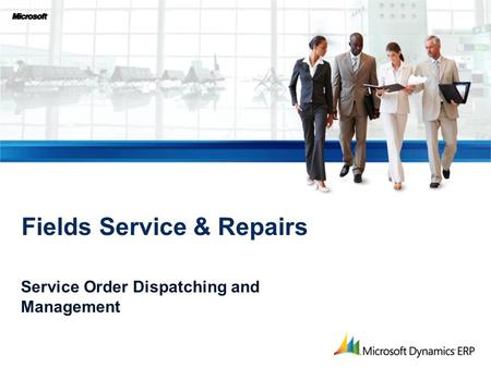 Service Order Dispatching and Management Fields Service & Repairs.