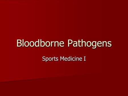 Bloodborne Pathogens Sports Medicine I. OSHA Occupational Safety and Health Administration Guidelines Occupational Safety and Health Administration Guidelines.
