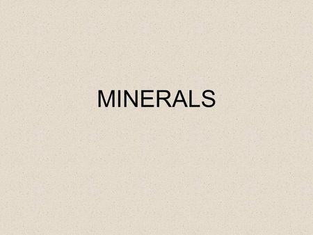 MINERALS. Minerals are ALL AROUND YOU Ceramic tile Bike racks Bricks Glass Gems Diamonds Aluminum.