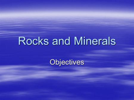 Rocks and Minerals Objectives Mt. Saint Helens Washington State.