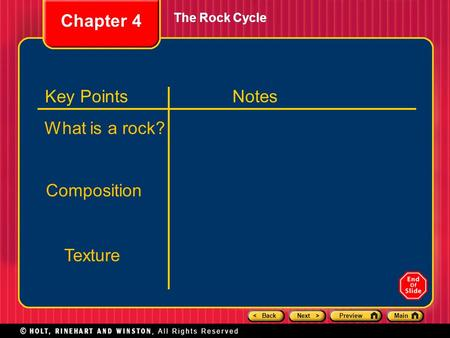 < BackNext >PreviewMain The Rock Cycle Chapter 4 Key PointsNotes What is a rock? Composition Texture.