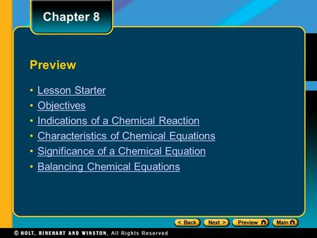 Preview Lesson Starter Objectives Indications of a Chemical Reaction Characteristics of Chemical Equations Significance of a Chemical Equation Balancing.