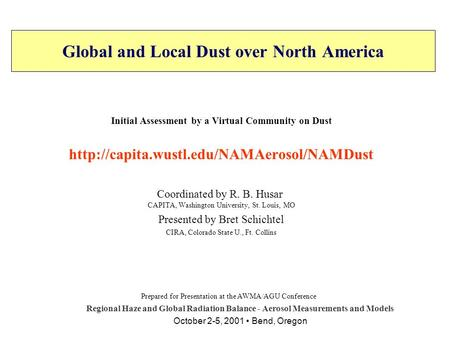 Global and Local Dust over North America Initial Assessment by a Virtual Community on Dust  Coordinated by R.