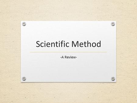 Scientific Method -A Review-. What is the Scientific Method? The Scientific Method involves a series of steps that are used to investigate a natural occurrence.
