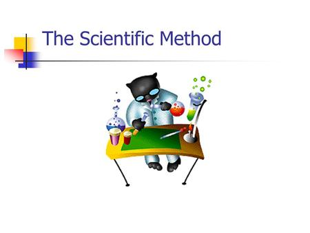 The Scientific Method. The scientific method is the only scientific way accepted to back up a theory or idea. This is the method on which all research.
