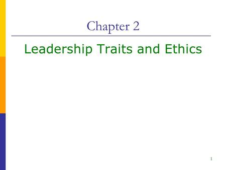 Chapter 2 Leadership Traits and Ethics 1. 2  Understand personality profiles  Understand reasons why executives careers can be derailed  Describe the.