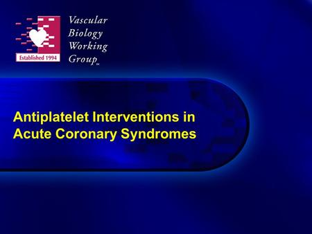 Antiplatelet Interventions in Acute Coronary Syndromes.