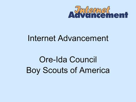 Internet Advancement Ore-Ida Council Boy Scouts of America.