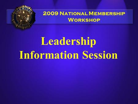 2009 National Membership Workshop Leadership Information Session.