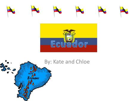 By: Kate and Chloe. Capital La capital e Ecuador es Quito!