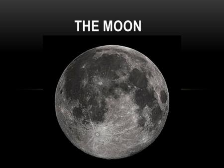 THE MOON. PREDICTABLE MOON PATTERN Predict the missing moons! ? ? ? ? ? ? ? ? ?
