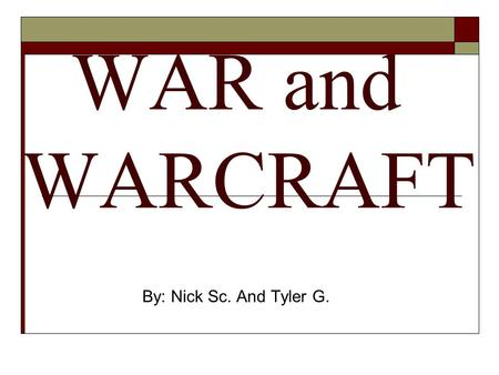 WAR and WARCRAFT By: Nick Sc. And Tyler G.. During the Middle Ages the weaponry that was used was very vast, they also had many strategies and armor.