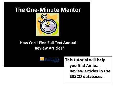 This tutorial will help you find Annual Review articles in the EBSCO databases.