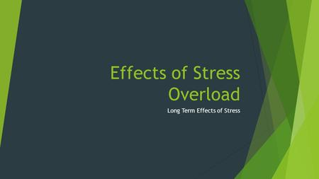Effects of Stress Overload