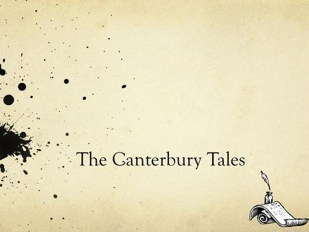 The Canterbury Tales. Outline Geoffrey Chaucer background Estates System Rise of Middle Class Corruption of Church Tales Pilgrims Use of Two Voices What.