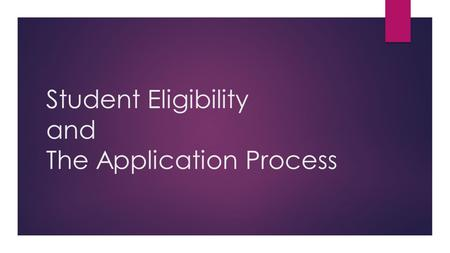 Student Eligibility and The Application Process. BILL MACK.