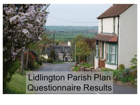 Lidlington Parish Plan Questionnaire Results. Age & Gender in the Village 1,2.