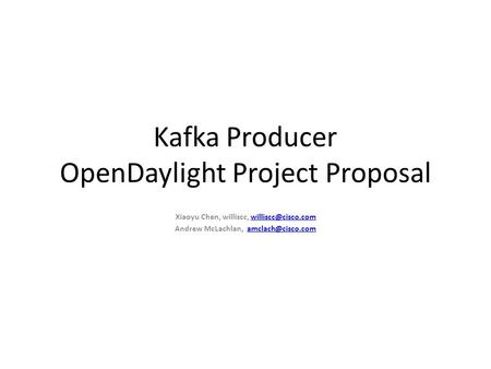 Kafka Producer OpenDaylight Project Proposal