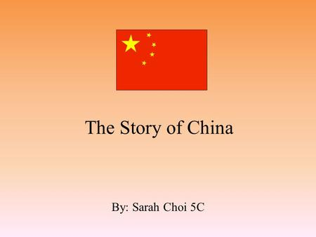 The Story of China By: Sarah Choi 5C. Lands China is the 3 rd largest country in the world. China has the largest population in the world. China is bordered.