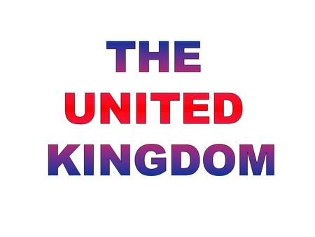 What is the UK? It is the union of England, Wales, Scotland and Northern Ireland.