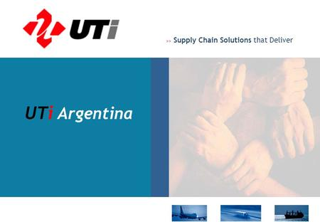 >> Supply Chain Solutions that Deliver UTi Argentina.