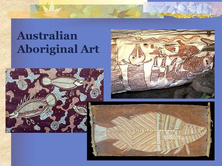 "Australian Aboriginal Art. Who are the Aborigines? Aborigine means ""native"" Original people of Australia Traveled in canoes from SE Asia Lived there at."