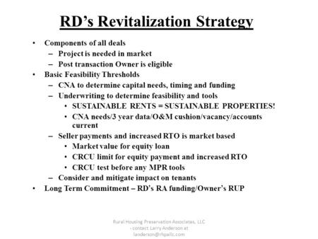 RD's Revitalization Strategy Components of all deals – Project is needed in market – Post transaction Owner is eligible Basic Feasibility Thresholds –