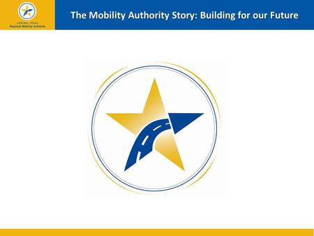 The Mobility Authority Story: Building for our Future.