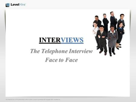 INTERVIEWS The Telephone Interview Face to Face. Interviews  Preparation for the Telephone Interview  The Telephone Interview (TI)  Follow-up TI 