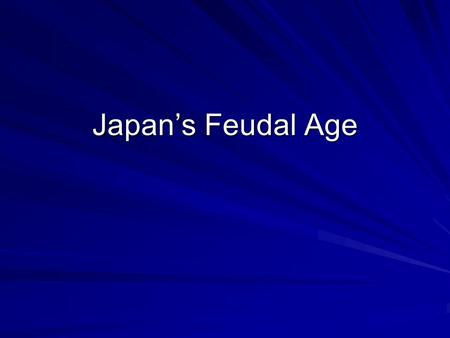 Japan's Feudal Age. Feudal Society Emperor- Highest rank; NO political power Shogun- Actual Ruler Daimyo- Large land-owners Samurai- Warriors loyal to.