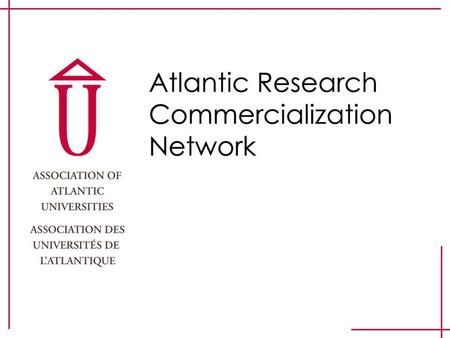 Goal of the ARCN Support the growth, productivity & diversification of existing Atlantic firms Help establish & grow knowledge-based industries in Atlantic.