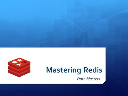 Mastering Redis Data Masters. Special Thanks To… Rokk3r Labs Lorenzo de Leo & Lolo Evans www.rokk3rlabs.com.