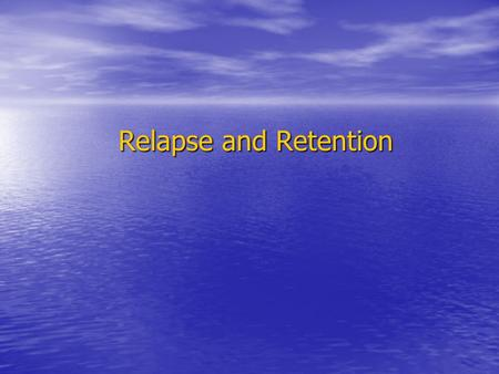 Relapse and Retention. Definition: Retention, which is the last phase of orthodontic treatment, is a most important one, where teeth are held in an esthetic.
