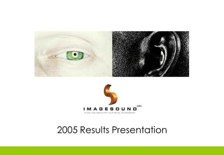 2005 Results Presentation. Today's Agenda 1.2005 Results review 2.Business Review 3.Future Prospects.