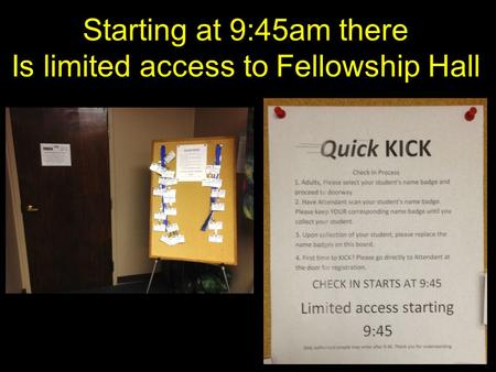 Starting at 9:45am there Is limited access to Fellowship Hall.
