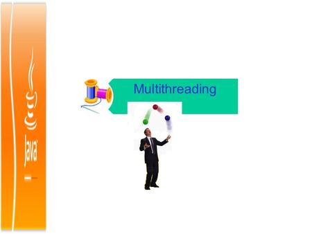 Multithreading. Multithreaded Programming A multithreaded program contains two or more parts that can run concurrently. Each part of such a program is.
