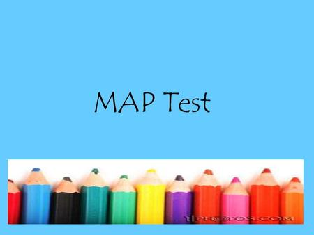 MAP Test. Goal Setting Each child has a Math & Reading goal Listed on Contract Talk to your child about their goal & help them remember the numbers they.