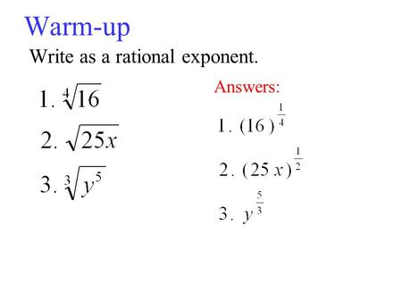 Warm-up Write as a rational exponent. Answers:. Notes P3, Day 3: Cube Roots and Rational Exponents Definition of the Principal nth Root of a Real Number.