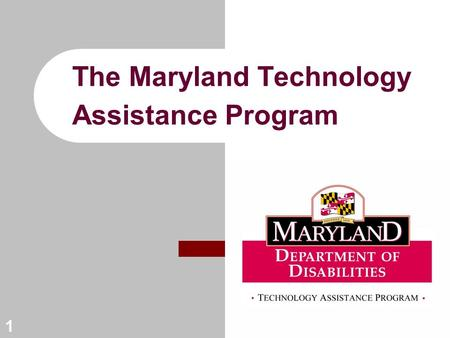1 The Maryland Technology Assistance Program. 2 ABOUT Voice for Freedom Project Managed through MD TAP and the Freedom Center (local MD Center for Independent.