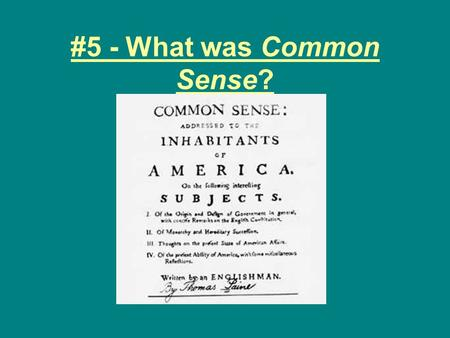 #5 - What was Common Sense?. Ethan Allen & the Green Mountain Boys.