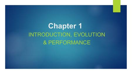 Chapter 1 INTRODUCTION, EVOLUTION & PERFORMANCE. Chapter 1 Objectives Computer system organization and architecture. Units of measure common to computer.