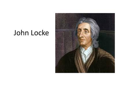 The Second Treatise of Civil Government and the Beliefs of John Locke