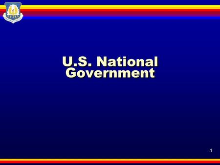 1 U.S. National Government. 2 Motivation The role of each branch of our government is outlined in the U.S. Constitution. The government has also had to.