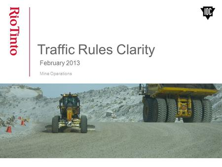 Traffic Rules Clarity February 2013 Mine Operations.
